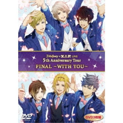 3 Majesty × X.I.P./3 Majesty × X.I.P. LIVE -5th Anniversary Tour FINAL- ~WITH YOU~《通常版》 【DVD】