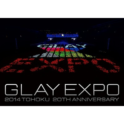 GLAY/GLAY EXPO 2014 TOHOKU 20th Anniversary《通常Special Box版》 【Blu-ray】