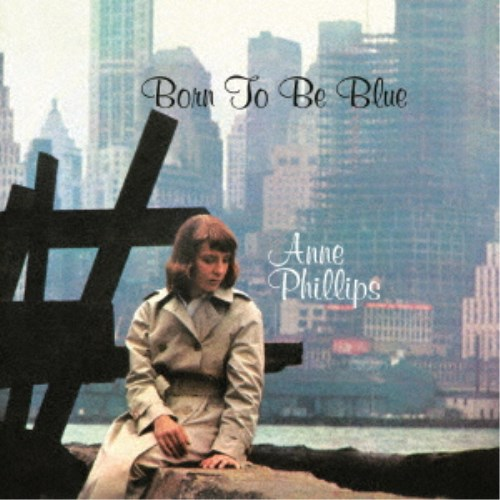 アン フィリップス いよいよ人気ブランド ボーン トゥ CD ビー ブルー 売り込み