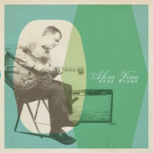 CD-OFFSALE アンディ ブラウン 市販 タイム~ギターとの対話 CD アローン 永遠の定番モデル