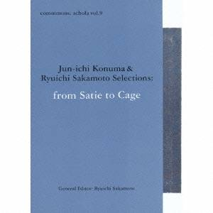 (クラシック)/commmons: schola vol.9 Jun-ichi Konuma & Ryuichi Sakamoto Selections:from Satie to Cage 【CD】
