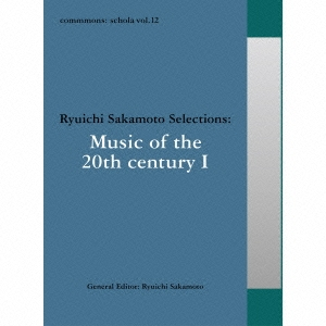 (クラシック)/commmons: schola vol.12 Ryuichi Sakamoto Selections:Music of the 20th century I 【CD】