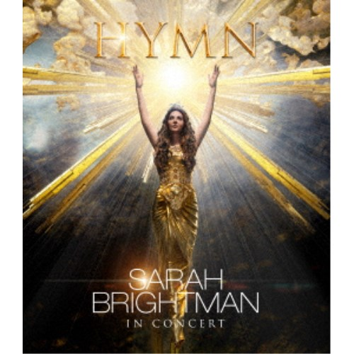 サラ・ブライトマン/サラ・ブライトマン イン・コンサート HYMN~神に選ばれし麗しの歌声 (初回限定) 【Blu-ray】