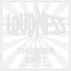 LOUDNESS/THUNDER IN THE EAST 30th Anniversary Edition Ultimate Edition (初回限定) 【CD+DVD】