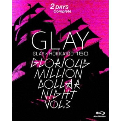 GLAY/GLAY × HOKKAIDO 150 GLORIOUS MILLION DOLLAR NIGHT vol.3(DAY1&2) 【Blu-ray】