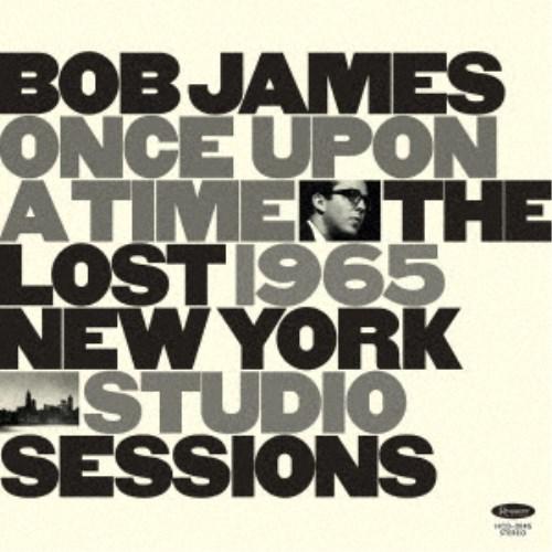 CD-OFFSALE ボブ ジェームス ワンス アポン 全品最安値に挑戦 ア セール品 タイム : ザ ニューヨーク 1965 セッションズ CD スタジオ ロスト
