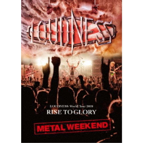 LOUDNESS/LOUDNESS World Tour 2018 RISE TO GLORY METAL WEEKEND 【Blu-ray】