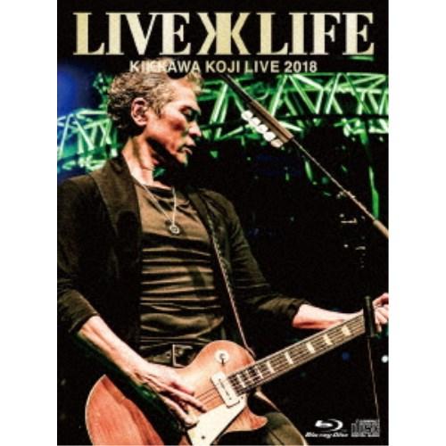 吉川晃司/KIKKAWA KOJI Live 2018 Live is Life《完全生産限定版》 (初回限定) 【Blu-ray】