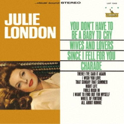 ジュリー ロンドン ユー ドント ハヴ トゥ クライ ベイビー ビー 初回限定 CD ア 特別セール品 記念日