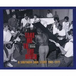 (オムニバス)/テイク・ミー・トゥ・ザ・リヴァー サザン・ソウル・ストーリー1961-1977 【CD】