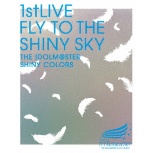 THE IDOLM@STER SHINY COLORS 1stLIVE FLY TO THE SHINY SKY 【Blu-ray】