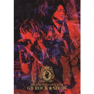 GRANRODEO/GRANRODEO LIVE 2014 G9 ROCK☆SHOW 【DVD】