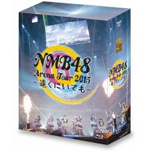 【送料無料】NMB48/NMB48 Arena Tour 2015 ~遠くにいても~ 【Blu-ray】