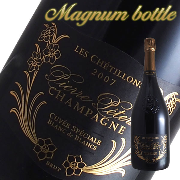 レ シェティヨン ブリュット ブラン ド ブラン マグナム[2007]ピエール ペテルス(スパークリングワイン シャンパン)1500ml