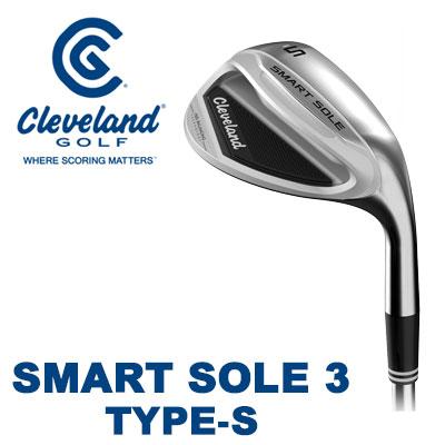 豪奢な 【ゲリラセール開催中】Cleveland GOLF(クリーブランド) SMART SOLE TYPE-S 3 -スマート ソール3- -スマート ウェッジ ウェッジ TYPE-S スチールシャフト 日本仕様, シオノエチョウ:30bd6d48 --- supercanaltv.zonalivresh.dominiotemporario.com