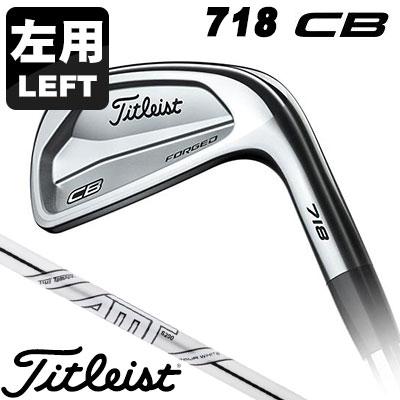 Titleist(タイトリスト) 718 CB 左用-LEFT HAND- アイアン 6本セット (#5-P) AMT TOUR WHITE スチールシャフト