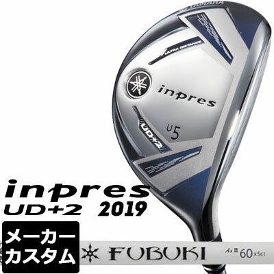 【メーカーカスタム】YAMAHA(ヤマハ) inpres UD+2 2019 ユーティリティ FUBUKI AI II カーボンシャフト
