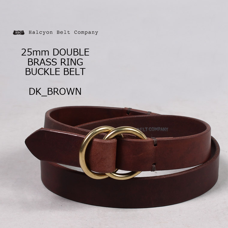 HALCYON BELT COMPANY (ハルシオンベルトカンパニー) 25mm DOUBLE BRASS RING BUCKLE BELT - DK BROWN レザーベルト メンズ