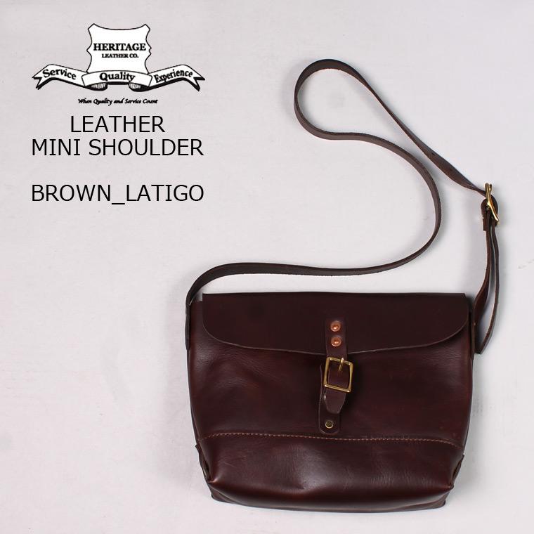 HERITAGE LEATHER (ヘリテイジレザー) LEATHER MINI SHOULDER - BROWN LATIGO レザー ミニショルダーバッグ メンズ