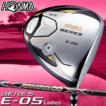 【【最大3000円OFFクーポン】】HONMA GOLF本間ゴルフ日本正規品BERES(ベレス)E-05 Ladies 2SグレードドライバーARMRQ∞39カーボンシャフト※レディスモデル※