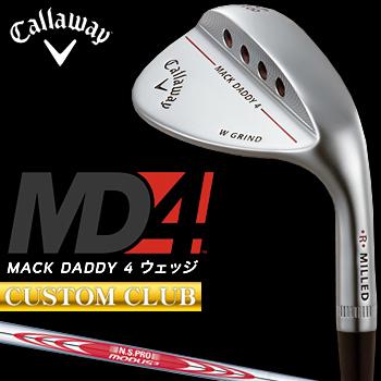【カスタムクラブ】 Callaway(キャロウェイ)日本正規品 MACK DADDY4 マックダディウェッジ クロムメッキ仕上げ 2018モデル NSPRO MODUS3 Tour120スチールシャフト