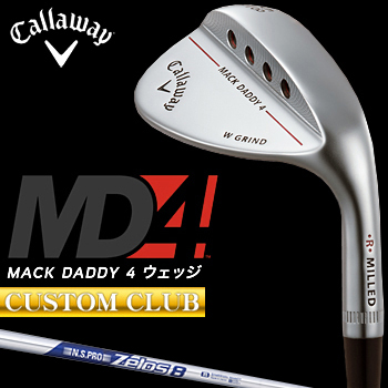 【カスタムクラブ】 Callaway(キャロウェイ)日本正規品 MACK DADDY4 マックダディウェッジ クロムメッキ仕上げ 2018モデル NSPRO ZELOS8スチールシャフト