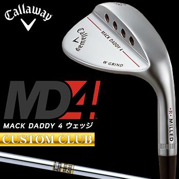 【カスタムクラブ】 Callaway(キャロウェイ)日本正規品 MACK DADDY4 マックダディウェッジ クロムメッキ仕上げ 2018モデル ダイナミックゴールドスチールシャフト