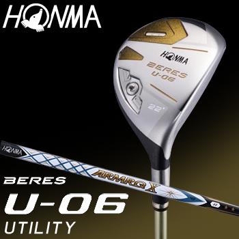 HONMA GOLF(本間ゴルフ) 日本正規品 BERES(ベレス) U-06 2Sグレード ユーティリティ 2018新製品 ARMRQ X 43カーボンシャフト