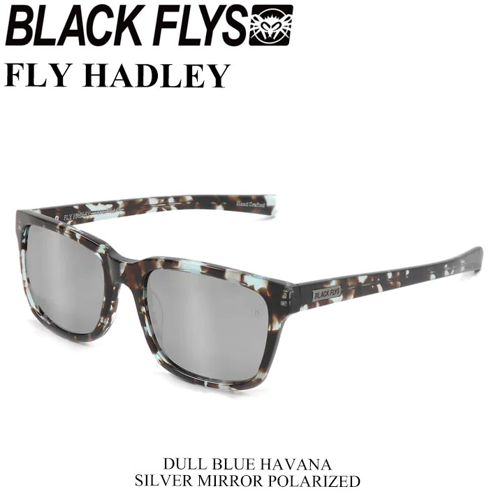 BLACK FLYS ブラックフライ サングラス FLY HADLEY フライ へドリー [DULL BLUE HAVANA/SILVER MIRROR POL] [BF-1194-06] ジャパンフィット
