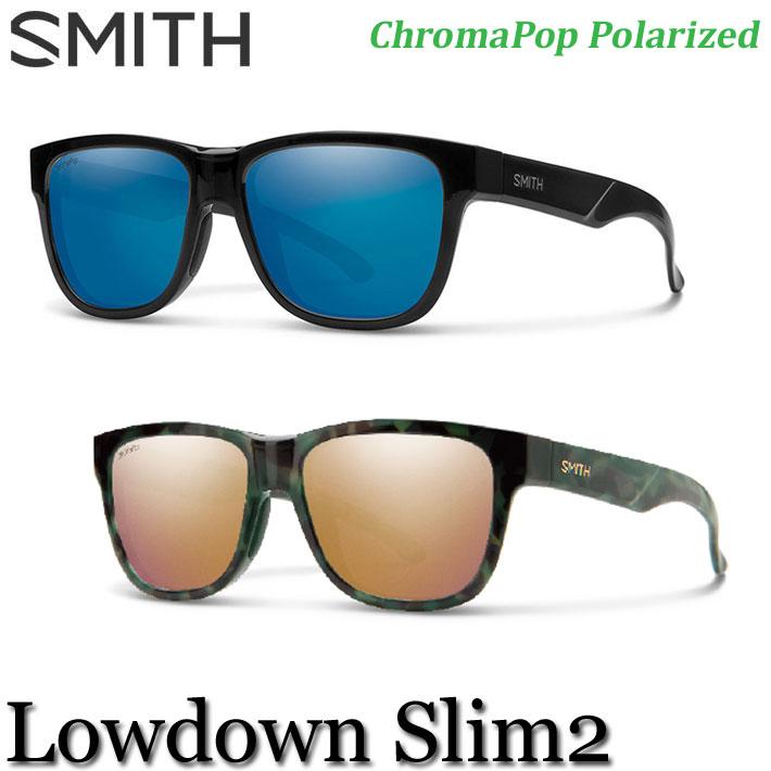 SMITH スミス サングラス Lowdown Slim2 ローダウン スリムツー 釣り フィッシィング ChromaPop Polarized クロマポップ 偏光レンズ 正規品