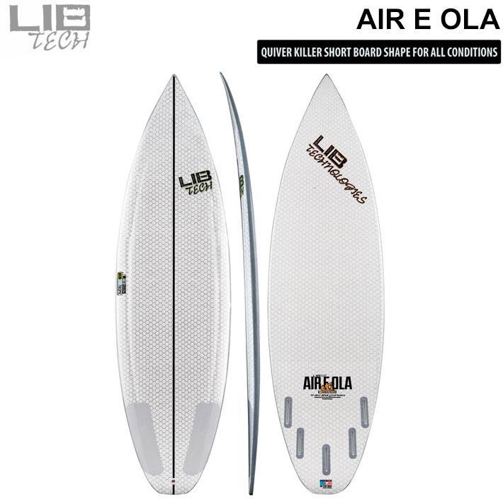 Lib Tech リブテック サーフボード AIR E OLA エアーエロア 5FIN サーフボード ショートボード EPS 高耐久 [送料無料]