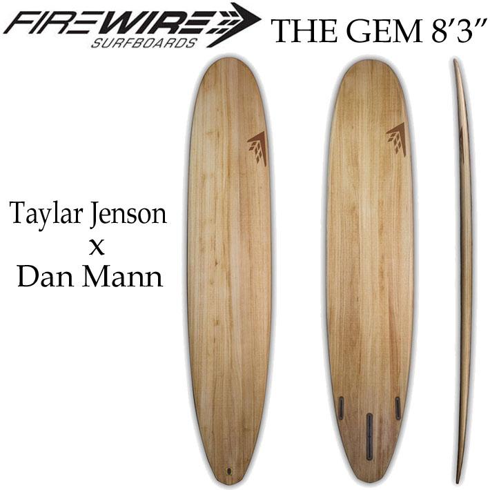 [在庫限りfollows特別価格] ファイヤーワイヤー サーフボード FIREWIRE SURFBOARDS THE GEM [8'3] ザ ジェム Taylar Jenson x Dan Mann コラボ ロングボード [条件付き送料無料]