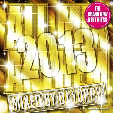 店内限界値引き中&セルフラッピング無料 鉄板人気のALL MIXシリーズ最新作 DJ YOPPY 2013 ANTHEM 今季も再入荷 ALL MIX