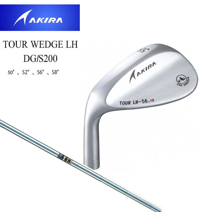 アキラゴルフ TOUR WEDGE LH DG/S200 レフティウエッジ シャフト:スチールDynamic Gold S200 AKIRAGOLF