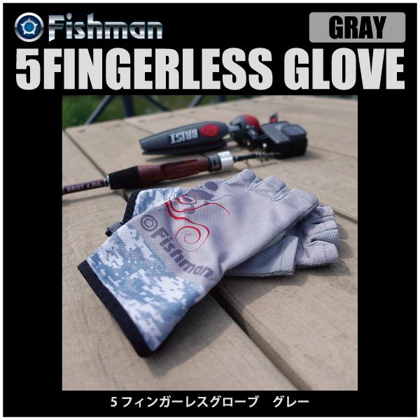 ベイトキャスター専用補強 上品 公式 グローブ Fishman フィッシュマン5FINGERLESS GLOVE5フィンガーレスグローブグレー