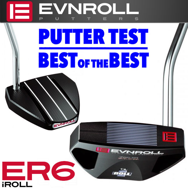 【あす楽対応】 イーブンロール パター ER6-Black アイロール EVNROLL ベストオブベストパター 日本正規品