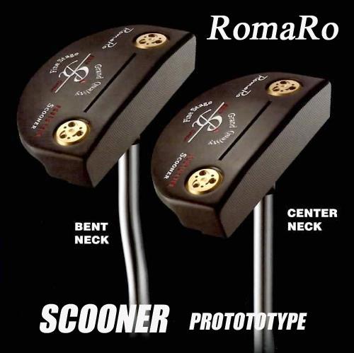 Romaro★ロマロ・パター Scooner PROTOTYPEスクーナープロトタイプBENT NECK/CENTER NECK