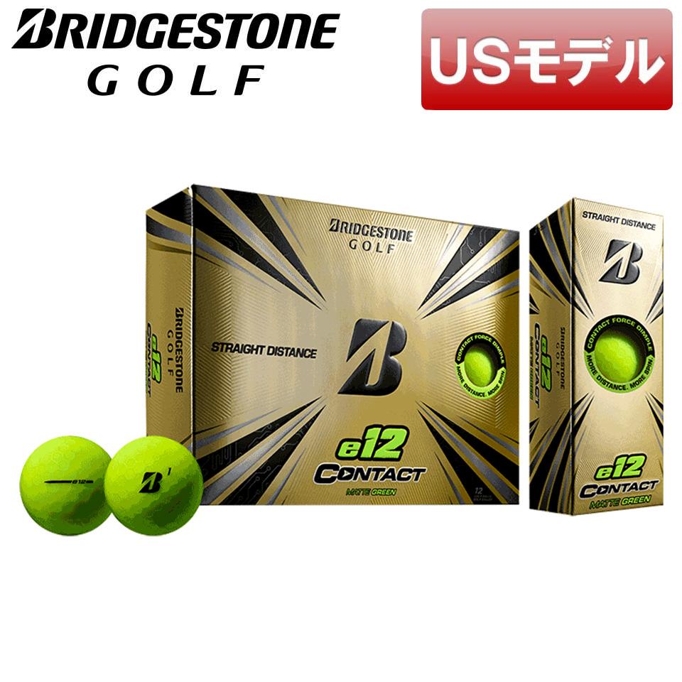 訳あり商品 直進性に優れたボール USモデル ブリヂストン e12 コンタクト ゴルフボール マットグリーン BRIDGESTONE 気質アップ 新品 12球入り あす楽対応 GOLF 2021 即納