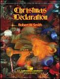 楽譜 クリスマス・デクラレーション/ロバート・W・スミス作曲 012-3878-00/輸入吹奏楽譜(T)コンサート・バンド/T:3:02/G3.5