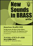 楽譜 New Sounds in Brass第40集/アメリカン・グラフィティ XXII 遥かなる西部に寄せて GTW01088404/難易度★★★/約7分50秒