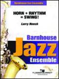 楽譜 ホーン+リズム=スウィング!/ラリー・ニーク作曲 032-4120-00/輸入吹奏楽譜(T)ジャズ・アンサンブル・シリーズ/T:3:51/G:2.5