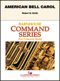 楽譜 アメリカン・ベル・キャロル/ロバート・W・スミス作曲 011-4152-00/輸入吹奏楽譜(T)コマンド・シリーズ(初・中級)/T:1:55/G:2.5