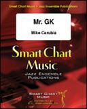 楽譜 ミスターGK/マイク・カルビア作曲 SCM-1079-00/輸入吹奏楽譜(T)/スマート・チャート・ミュージック(ジャズ・アレンジメント)/G:3.5
