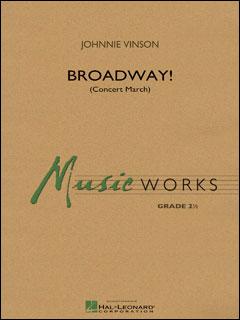 楽譜 ヴィンソン/ブロードウェイ!(コンサート・マーチ)(04003974/輸入吹奏楽譜(T)/T:2:45/G2.5)