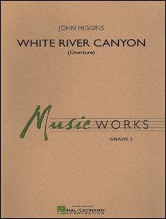 楽譜 ヒギンズ/序曲「ホワイト・リバー・キャニオン」(25523020/輸入吹奏楽譜(T)/T:4:35/G2)
