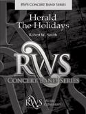 楽譜 ヘラルド・ザ・ホリデイズ/ロバート・W・スミス作曲