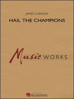 楽譜 カーナウ/ヘイル・ザ・チャンピオン(【1952047】/04004791/輸入吹奏楽譜(T)/G5/T:6:40)