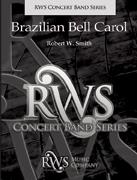 楽譜 ブラジリアン・ベル・キャロル/ロバート・W・スミス作曲(輸入吹奏楽譜(T))