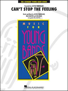 楽譜 ジャスティン・ティンバーレイク/キャント・ストップ・ザ・フィーリング(【2056334】/04004995/輸入吹奏楽譜(T)/G3/T:2:45)