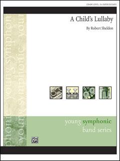 楽譜 シェルドン/子供の子守唄(【2116741】/45986/輸入吹奏楽譜(T)/G2.5/T:3:45)